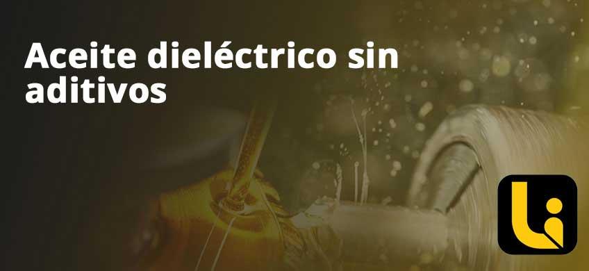 Aceite dieléctrico sin aditivos