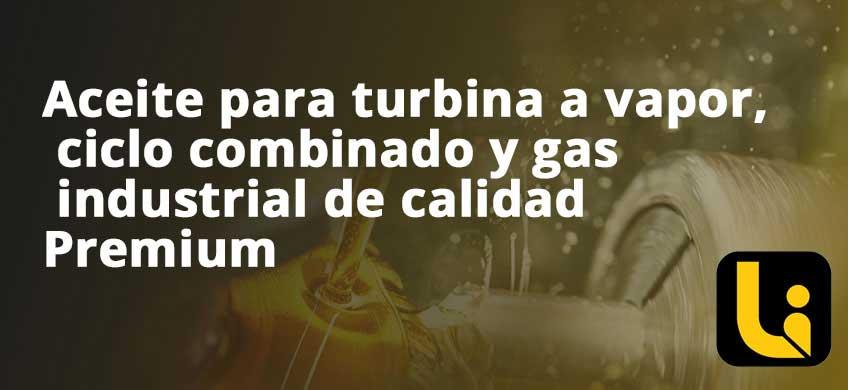 Aceite para turbina a vapor, ciclo combinado y gas industrial de calidad Premium