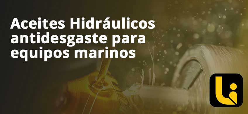 Aceites Hidráulicos antidesgaste para equipos marinos