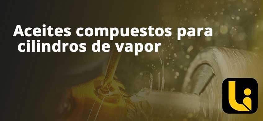 Aceites compuestos para cilindros de vapor