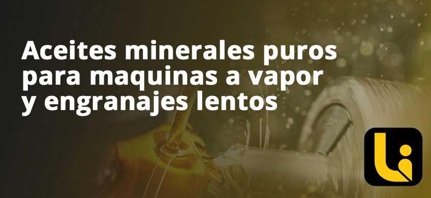 Aceites minerales puros para maquinas a vapor y engranajes lentos