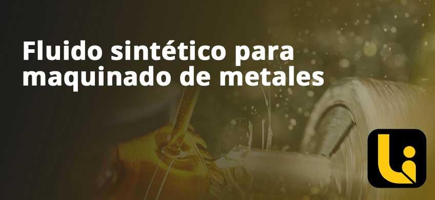 Fluido sintético para maquinado de metales