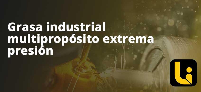 Grasa industrial multipropósito extrema presión