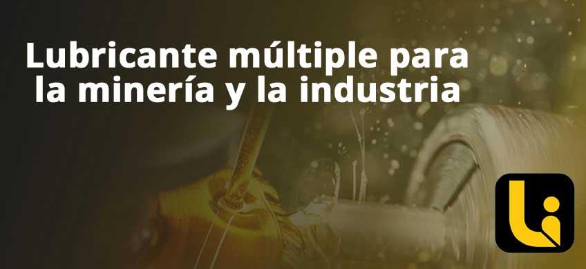 Lubricante múltiple para la minería y la industria