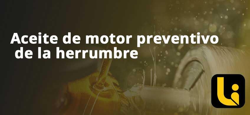 Aceite de motor preventivo de la herrumbre